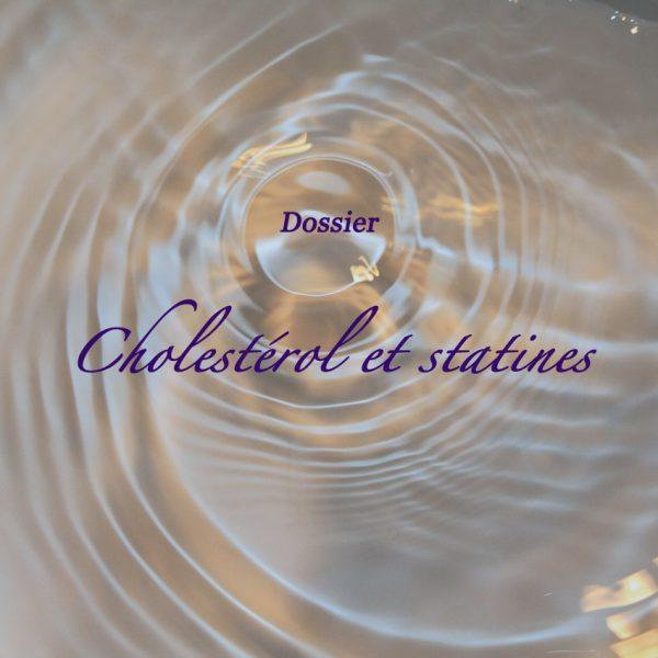 Dossier : Cholestérol et Statines