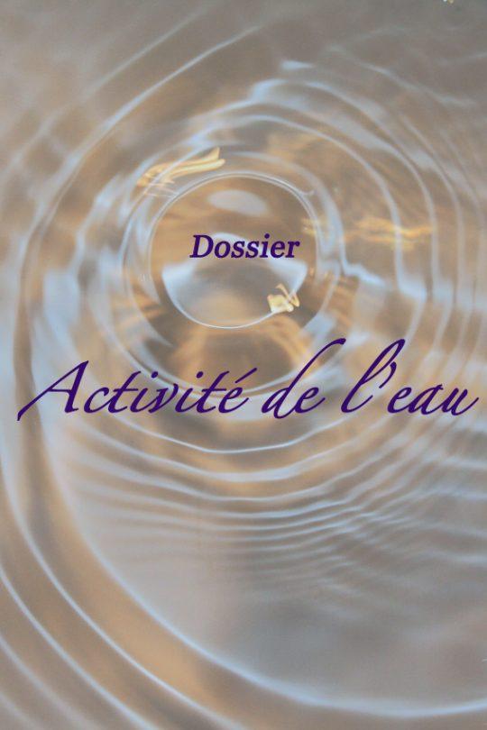 Dossier : activité de l'eau