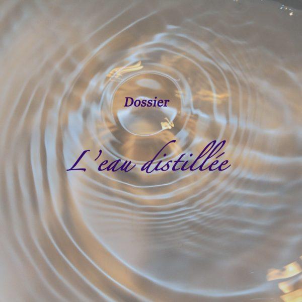 Dossier : l'eau distillée