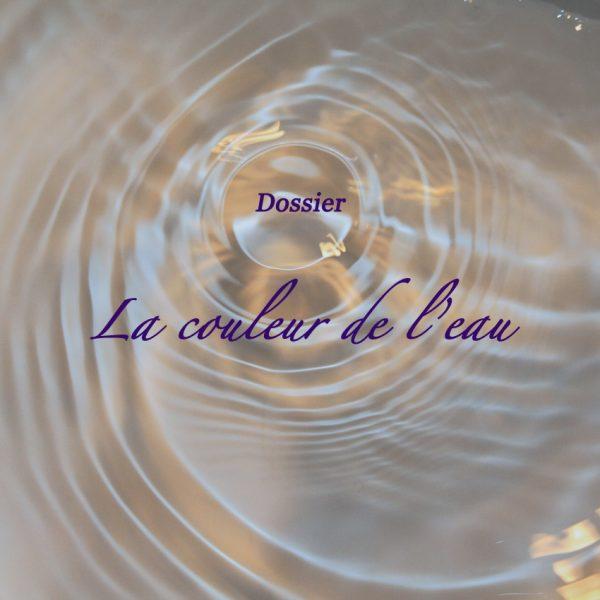 Dossier : la couleur de l'eau